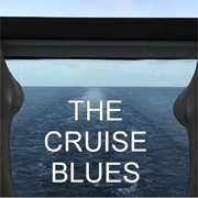 the cruise blues